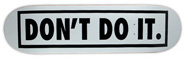 CONSOLIDATED TEAM DON\\'\\'T DO IT DECK 8.50