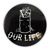 OUR LIFE BURN BARREL STICKER